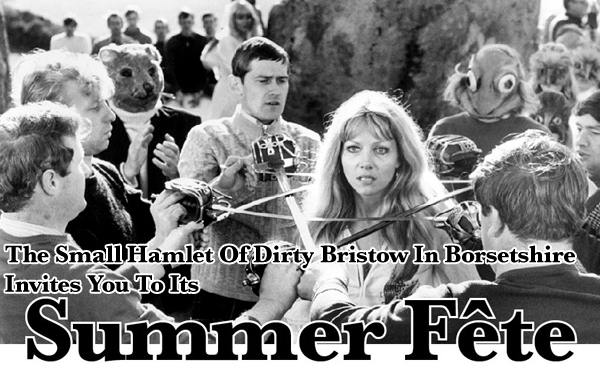 The Small Hamlet Of Dirty Bristow In Borsetshire Invites You To Its Summer Fête